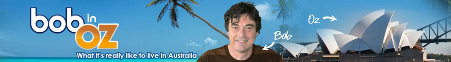Bob in Oz - Moving to Australia?